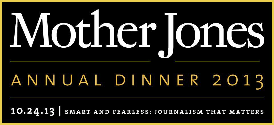 Mother Jones - Annual Dinner