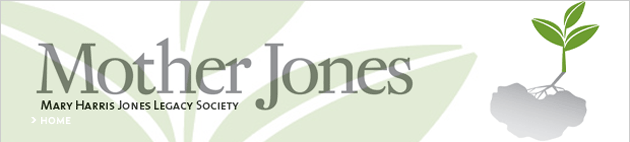 Mother Jones - Marry Harris Jones Legacy Society
