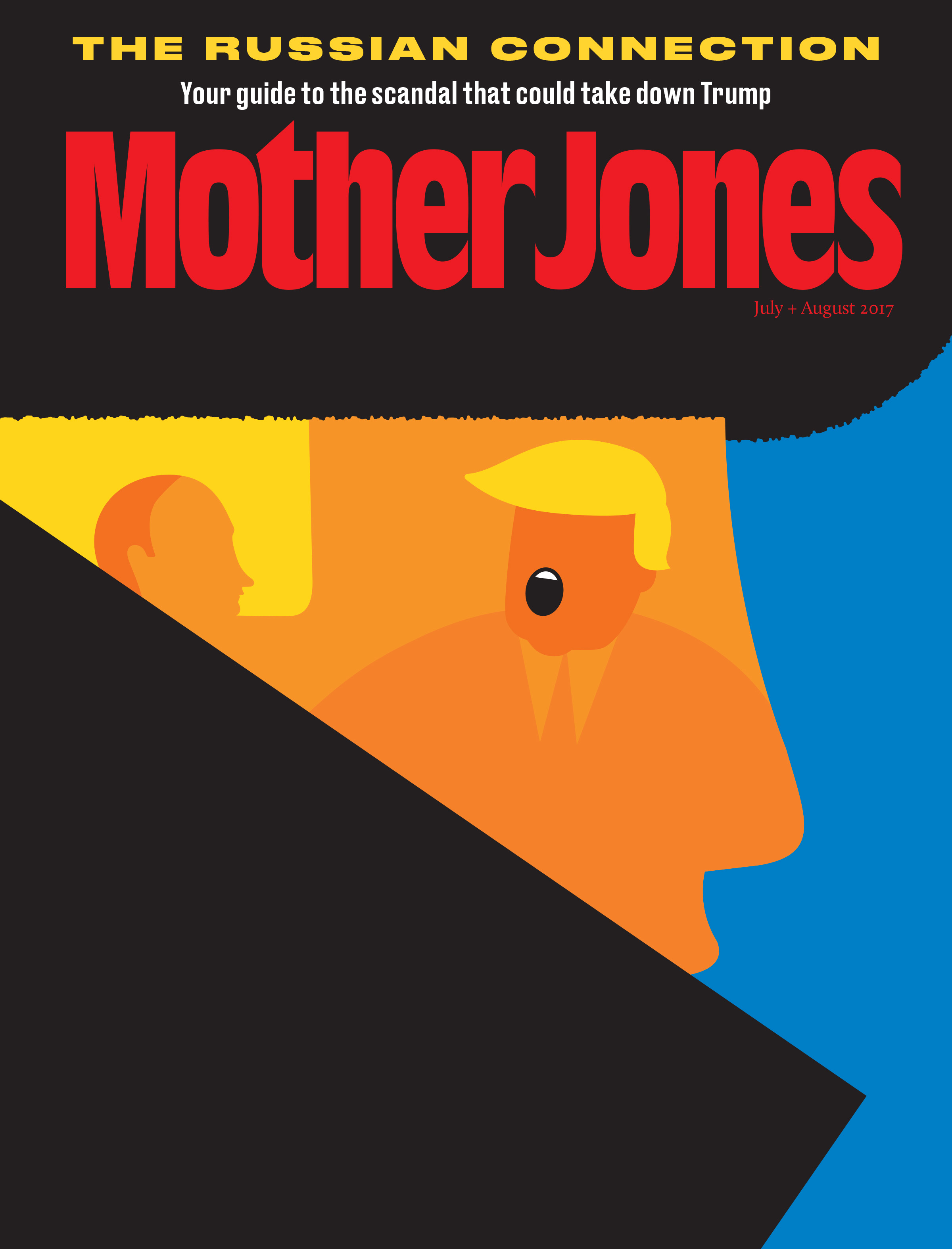 Mother Jones Magazine Cover : July + August 2017